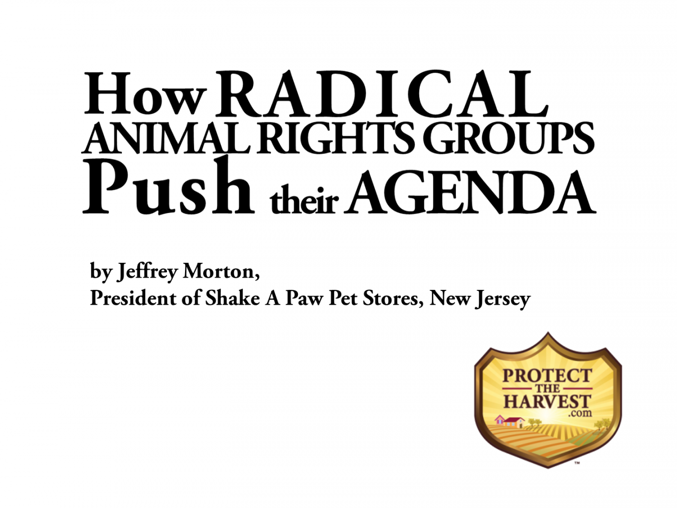 Guest Blog - How Radical Animal Rights Groups Push Their Agenda