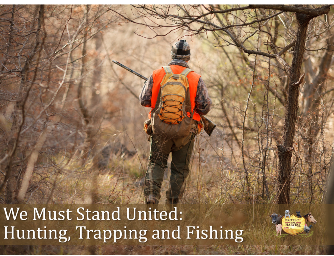 We Must Stand United - Hunting, Trapping and Fishing
