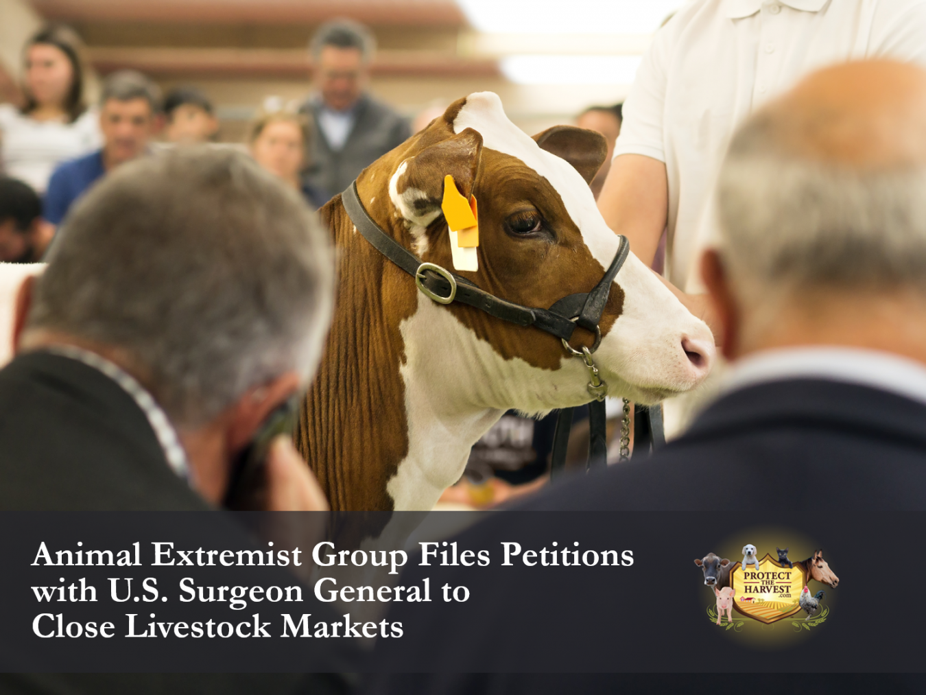 Animal Extremist Group Files Petitions with U.S. Surgeon General and President Trump to Close Livestock Markets